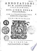 Annotationi di M  Alessandro Piccolomini  nel libro della Poetica d Aristotele   con la traduttione del medesimo libro  in lingua volgare