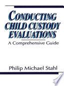 Conducting Child Custody Evaluations
