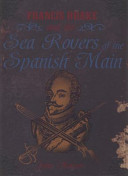 Francis Drake And The Sea Rovers Of The Spanish Main