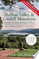 Explorer's Guide Hudson Valley & Catskill Mountains: Includes Saratoga Springs & Albany (Seventh Edition) (Explorer's Complete)