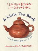 A Little Tea Book Bestsellers Caroline Paul And Wendy Macnaughton Comes The