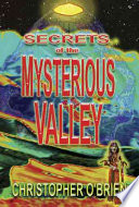 Secrets of the Mysterious Valley Paranormal Investigators Take A Fantastic