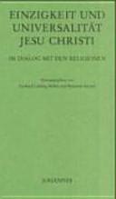 Einzigkeit und Universalität Jesu Christi