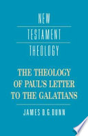 The Theology Of Paul S Letter To The Galatians : and most polemical writings in the bible....