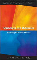 Objectives And Outcomes : therapists have the same objectives? is...