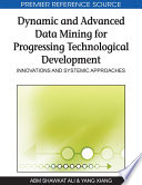 Dynamic and Advanced Data Mining for Progressing Technological Development  Innovations and Systemic Approaches