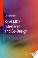 Bio CMOS Interfaces and Co Design