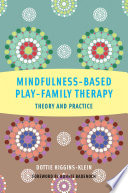 Mindfulness Based Play Family Therapy  Theory and Practice