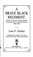 . A Brave Black Regiment .
