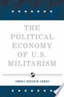 The Political Economy of U S  Militarism