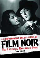A Comprehensive Encyclopedia of Film Noir Relevant Films From Before The