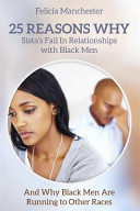 25 Reasons Why Sistas Fail In Relationships With Black Men