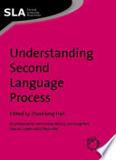 Understanding Second Language Process : on the process of second language acquisition, probing...