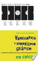 Vanguardia Y Humorismo Gr  fico en Crisis
