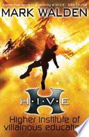 H I V E   Higher Institute of Villainous Education