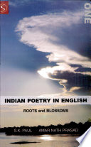 Indian Poetry In English: Roots And Blossoms (part-I)