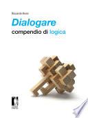 Dialogare  compendio di logica