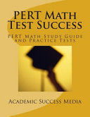 PERT Math Test Success   PERT Math Study Guide and Practice Tests
