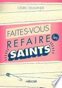 Faites vous refaire les saints