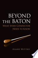 Beyond the Baton