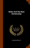 Hitler And The Nazi Dictatorship : important, and is part of the...