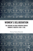 download ebook women's deliberation: the heroine in early modern french women's theater (1650–1750) pdf epub