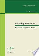 Marketing im Outernet: Was kommt nach Social Media?