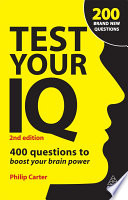 Test your IQ [electronic resource] : 400 questions to boost your brainpower / Philip Carter.
