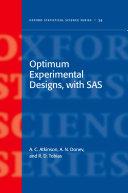 Optimum Experimental Designs  With SAS