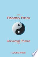 Planetary Prince Universal Poems