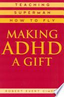 Making ADHD a Gift