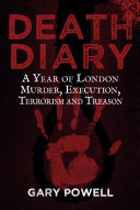 Death Diary Crime And Punishment In London Covering Over