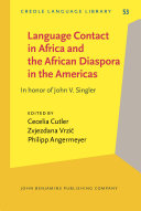 Language Contact in Africa and the African Diaspora in the Americas