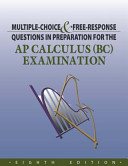 Multiple Choice and Free Response Questions in Preparation for the AP Calculus BC Examination