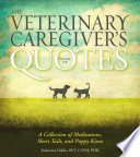 The Veterinary Caregiver s Book of Quotes