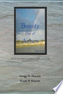 Beauty Out Of Ashes : god spared gregg huestis' life from a tragic...