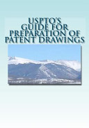 USPTO's Guide for Preparation of Patent Drawings