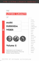 The Living Legacy of Marx, Durkheim, and Weber