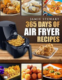 365 Days Of Air Fryer Recipes