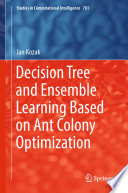 Decision Tree And Ensemble Learning Based On Ant Colony Optimization