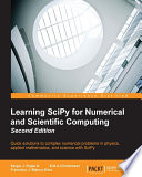 Learning SciPy For Numerical And Scientific Computing - Second Edition : knowledge and who are keen to perform...