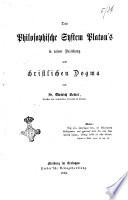 Das philosophische System Platon's in seiner Beziehung zum christlichen Dogma von Dietrich Becker