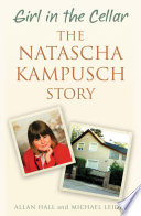 Girl in the Cellar   The Natascha Kampusch Story