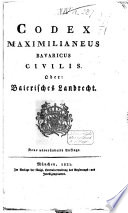 Codex Maximilianeus Bavaricus civilis  oder  Baierisches Landrecht