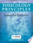 Toxicology Principles For The Industrial Hygienist