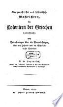 Geographische und Historische Nachrichten die Colonien der Griechen betreffend