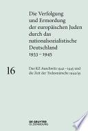 Das KZ Auschwitz 1942–1945 und die Zeit der Todesmärsche 1944/45
