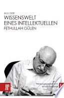 Aus der Wissenswelt eines Intellektuellen - Fethullah Gülen