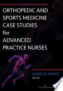 Orthopedic and Sports Medicine Case Studies for Advanced Practice Nurses