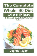 The Complete Whole 30 Diet Plan